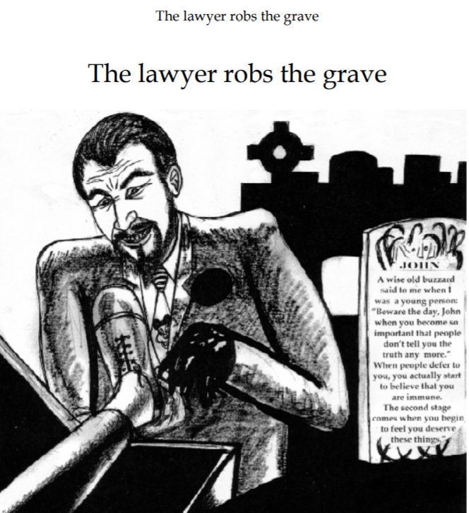 The lawyer robs the grave even steals the shoes.